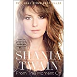 From This Moment On ~ Shania Twain