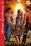 Something Sinful This Way Comes [McQueen Was My Valley 1] (Siren Publishing Menage Everlasting)