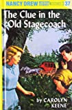 The Clue in the Old Stagecoach (Nancy Drew Mysteries) C. Keene