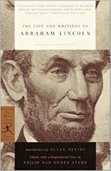 The Life and Writings of Abraham Lincoln (Modern Library