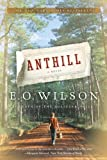 Anthill: A Novel (039333970X) by Wilson, Edward O.