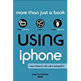 Using the iPhone (covers 3G, 3Gs and 4 running iOS4) ~ Paul McFedries
