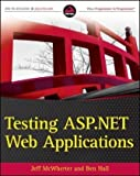 Testing ASP.NET Web Applications by Jeff McWherter and Ben Hall