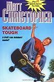 Skateboard Tough (0316142417) by Christopher, Matt