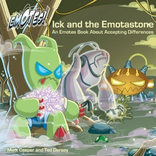 Ick and the Emotastone: An Emotes Book About Accepting Differences (Emotes!) by Matt Casper (2009) Hardcover PDF