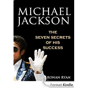 Michael Jackson: The Seven Secrets of His Success (English Edition)