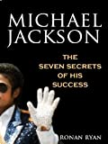 img - for Michael Jackson: The Seven Secrets of His Success book / textbook / text book