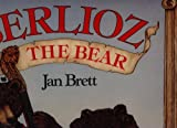Berlioz the Bear (0026858126) by Jan Brett