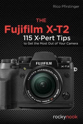 fujifilm-x-t2-the-115-x-pert-tips-to-get-the-most-out-of-your-camera