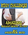 Buddy Challenges #3 (The Amazing Pregnant Woman / Fat Man)