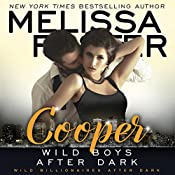 Wild Boys After Dark: Cooper: Wild Billionaires After Dark, Book 4 | Melissa Foster