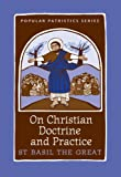 On Christian Doctrine and Practice, PPS 47 (Popular Patristics)