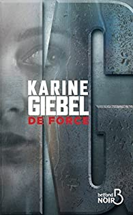 De force par Karine Giebel