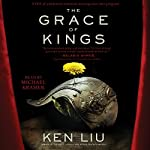 The Grace of Kings: The Dandelion Dynasty | Ken Liu