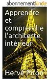 Apprendre et comprendre l'architecte intérieur