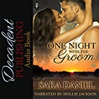 One Night with the Groom: 1Night Stand Series, Book 224 Hörbuch von Sara Daniel Gesprochen von: Hollie Jackson