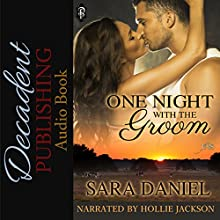 One Night with the Groom: 1Night Stand Series, Book 224 Audiobook by Sara Daniel Narrated by Hollie Jackson