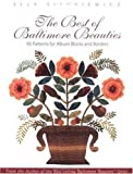 The Best of Baltimore Beauties: 95 Patterns for Album Blocks and Borders (157120086X) by Sienkiewicz, Elly