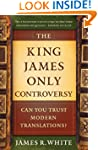 The King James Only Controversy: Can...