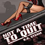 Not a Time to Quit | K.R. Steam