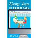 Kissing Frogs in Cyberspace ~ Dianne Sweeney