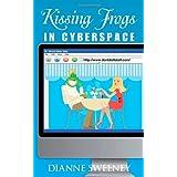 Kissing Frogs in Cyberspace ~ Dianne Sweeney