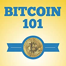 Bitcoin 101: The Ultimate Guide to Bitcoin for Beginners (       UNABRIDGED) by Mike Fishbein Narrated by Andrew J. Mason