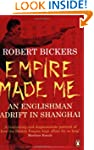 Empire Made Me: An Englishman Adrift...