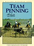 Team Penning: A Guide to Competing Successfully In The Popular Sport
