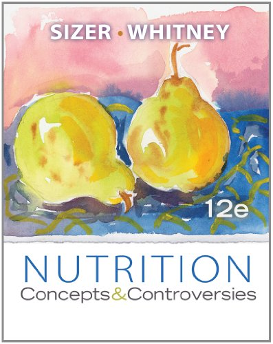 Study Guide for Sizer/Whitney's Nutrition: Concepts and...