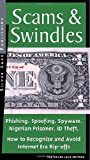 Scams & Swindles: Phishing, Spoofing, ID Theft, Nigerian Advance Schemes Investment Frauds: How to Recognize And Avoid Rip-Offs In The Internet Age