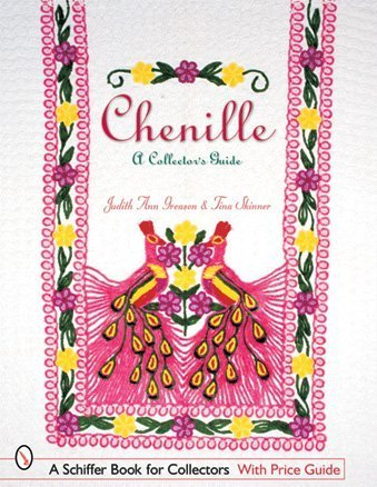 Chenille: A Collector's Guide (Schiffer Book for Collectors)
