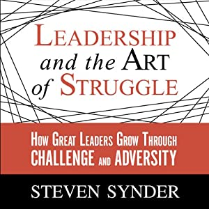 Leadership and the Art of Struggle Audiobook