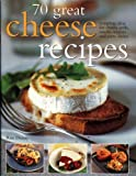 70 Great Cheese Recipes Roz Denny