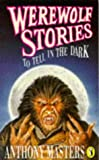 Werewolf Stories to Tell in the Dark (Puffin Fiction) (0140375694) by Masters, Anthony