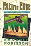 Pacific Edge - 1st Edition/1st Printing (0044406320) by Robinson, Kim Stanley