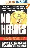 No Heroes: Inside the FBI's Secret Counter-Terror Force