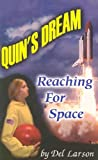 Quin's Dream: Reaching for Space