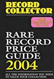 Rare Record Price Guide 2004 (Record Collector Magazine)