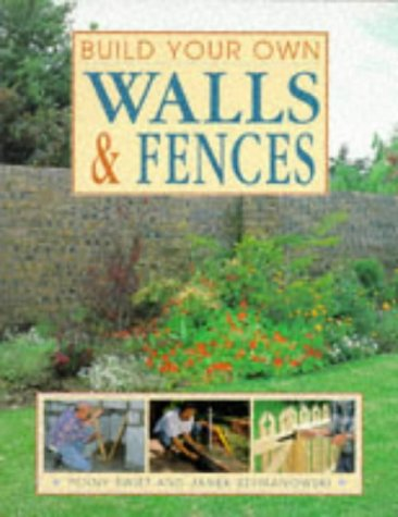 Build Your Own Walls and Fences (Build Your Own...(New Holland))