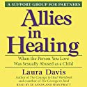 Allies in Healing: When the Person You Love Is a Survivor of Child Sexual Abuse (       UNABRIDGED) by Laura Davis Narrated by Xe Sands, Sean Pratt
