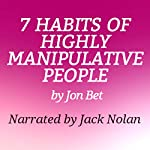 7 Habits of Highly Manipulative People | Jon Bet