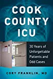 img - for Cook County ICU: 30 Years of Unforgettable Patients and Odd Cases book / textbook / text book