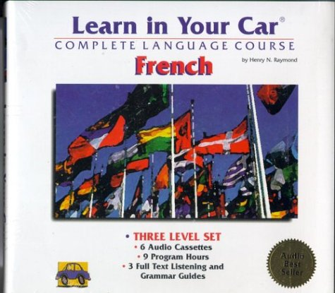 Learn in Your Car French: The Complete Language Course (Six Cassettes)