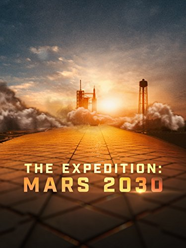 The Expedition: Mars 2030 on Amazon Prime Instant Video UK
