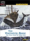 img - for The Whaleship Essex: The True Story of Moby Dick (High Interest Books: Survivor) book / textbook / text book