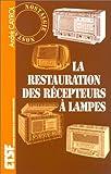 echange, troc André Cayrol - La restauration des récepteurs à lampe
