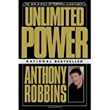 Unlimited Power : The New Science Of Personal Achievement ~ Anthony Robbins