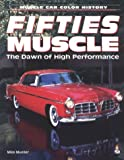 Fifties Muscle: The Dawn of High Performance (Motorbooks International Muscle Car Color History)