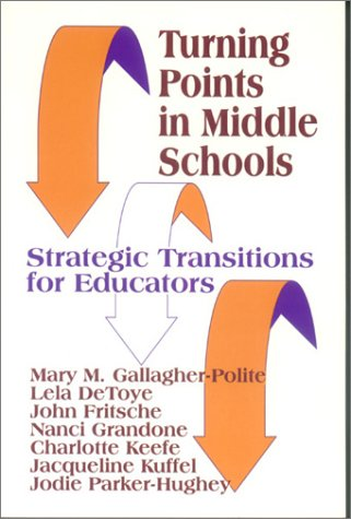 Turning Points In Middle Schools: Strategic Transitions For Educators (1-Off Series) front-935385